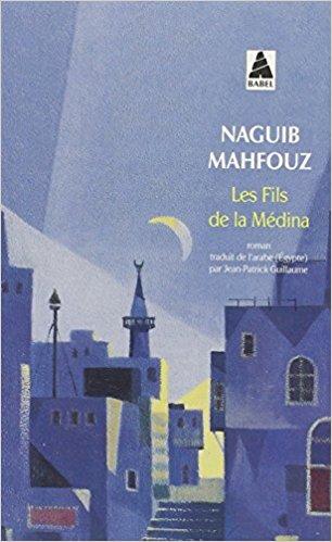 LES FILS DE LA MEDINA 1959 de NaguibMahfouz