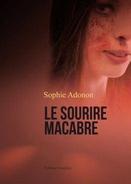 Le sourire Macabre (2011)                          de SophieAdonon