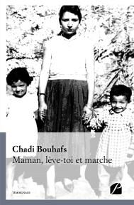 Maman, lève-toi et marche - Chadi Bouhafs