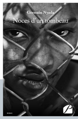 Noces d'un tombeau – Germain Nyada – 2017