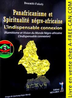 a-free-can.com_livre_panafricanisme_et_spiritualite_negro-africaine_kamitisme_et_vision_du_monde_negro-africaine_lindispendable_connexion