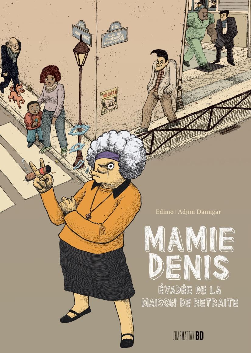 Mamie Denis, évadée de la maison de retraite – Edimo & Adjim Danngar –2017