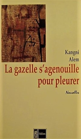 Alem-Kangni-La-Gazelle-S-agenouille-Pour-Pleurer-Livre-931226741_L