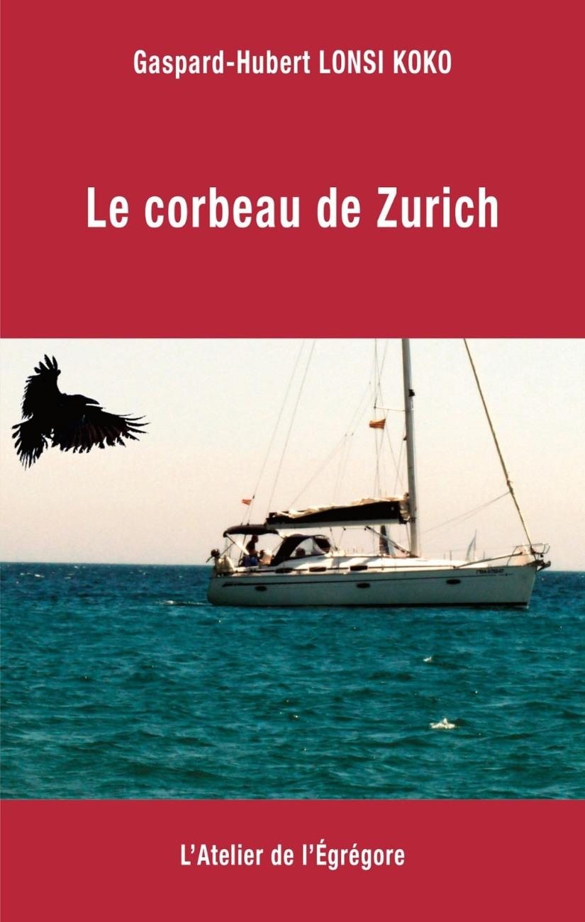Le corbeau de Zurich -Gaspard-Hubert Lonsi-Koko –2018