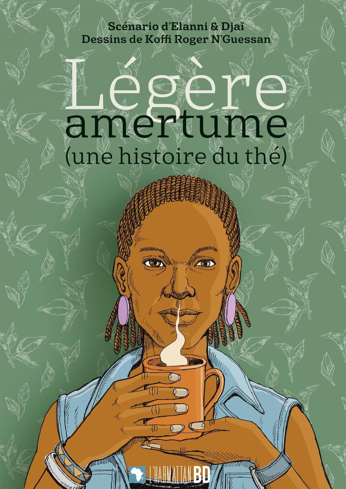 Légère amertume (une histoire de thé) -Elanni & Djaï –  Koffi Roger Nguessan –2018