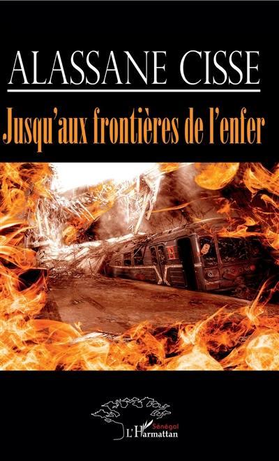 Jusqu'aux frontières de l'enfer – Alassane Cissé –2019