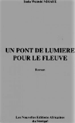 Un pont de lumière pour le fleuve – Sada Weïndé Ndiaye –1999