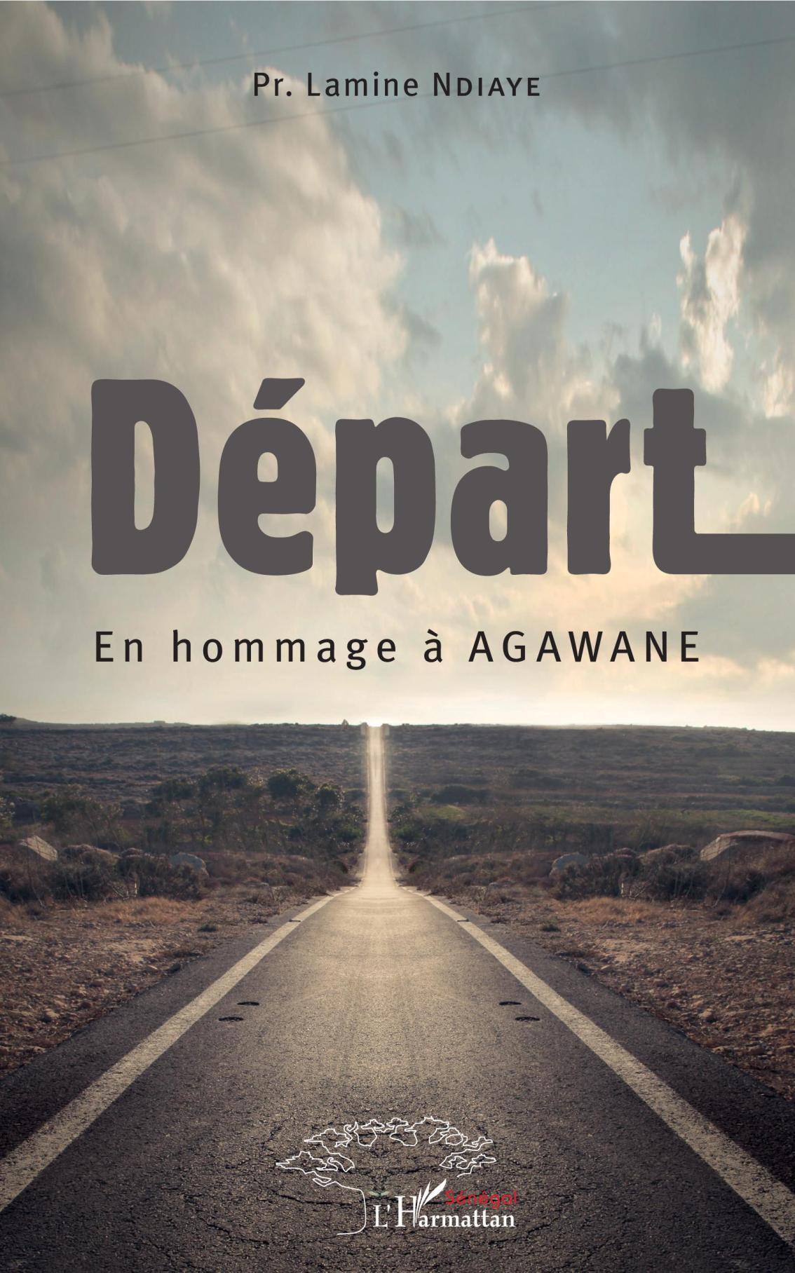 Départ – En hommage à Agawane – Lamine Ndiaye (Pr.) –2019