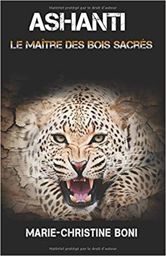 Ashanti le maître des bois sacrés – Marie-Christine Boni-2019