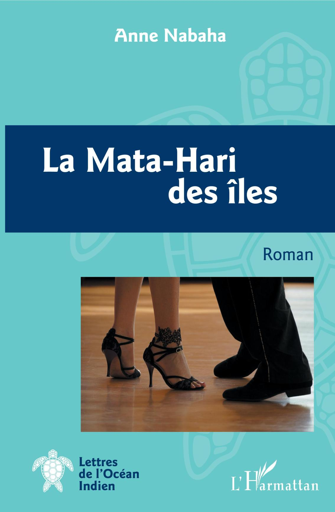 La Mata-Hari des îles – Anne Nabaha –2019