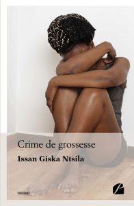 Crime de grossesse - Issan Giska Ntsila