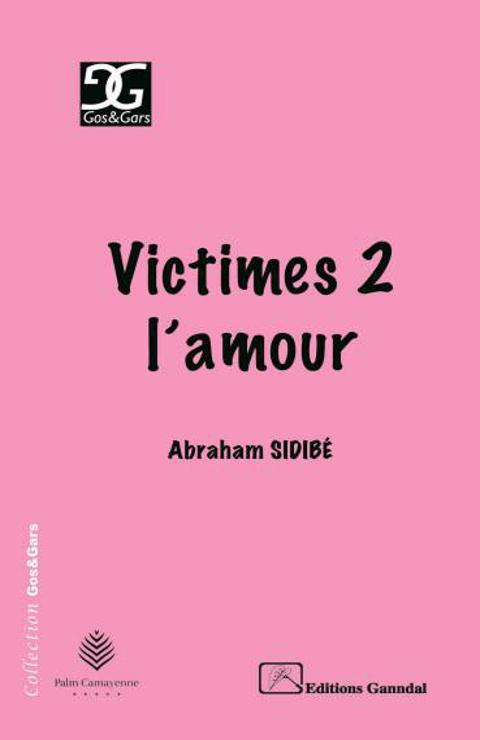 Victimes 2 l'amour – Abraham Sidibé –2015