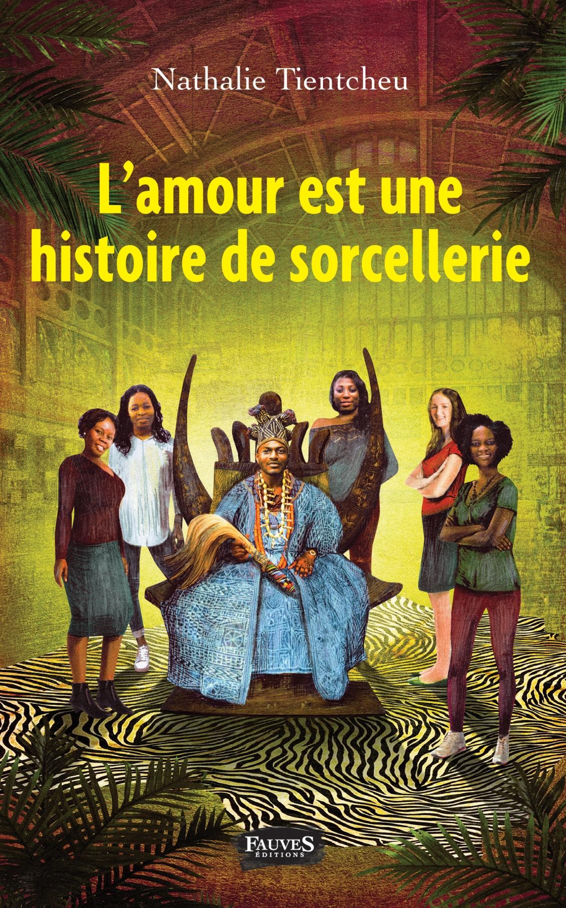 L'amour est une histoire de sorcellerie – Nathalie Tientcheu –2018